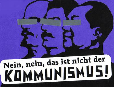 Das ist nicht der Kommunismus!